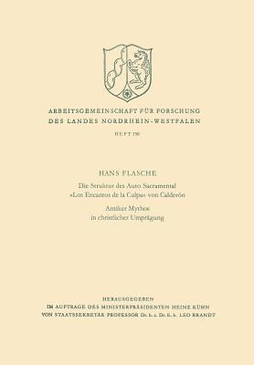 Die Struktur Des Auto Sacramental -Los Encantos de La Culpa- Von Calderon. Antiker Mythos in Christlicher Umpragung Hans Flasche