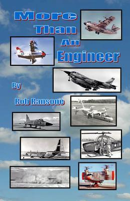 More Than an Engineer: Flight Testing Unusual Aircraft  by  Rob Ransone