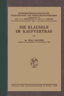 Die Klauseln Im Kaufvertrag: Nach Den Deutschsprachlichen Usanzen Kaufmannischer Vereinigungen Und Korporationen in Mitteleuropa  by  Wili Bouffier