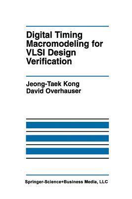 Digital Timing Macromodeling for VLSI Design Verification Jeong-Taek Kong