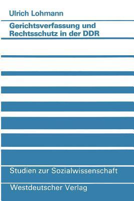 Zur Staats- Und Rechtsordnung Der Ddr: Juristische Und Sozialwissenschaftliche Beitrage 1977-1996  by  Ulrich Lohmann