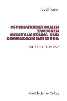 Psychiatriereformen Zwischen Medikalisierung Und Gemeindeorientierung: Eine Kritische Bilanz  by  Rudolf Forster