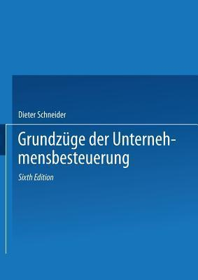 Grundzuge Der Unternehmensbesteuerung Dieter Schneider