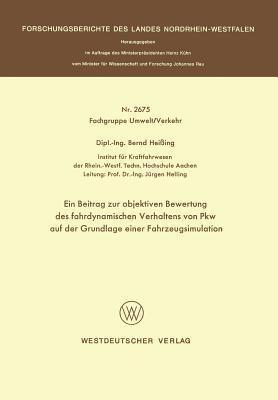 Ein Beitrag Zur Objektiven Bewertung Des Fahrdynamischen Verhaltens Von Pkw Auf Der Grundlage Einer Fahrzeugsimulation Bernd Heissing