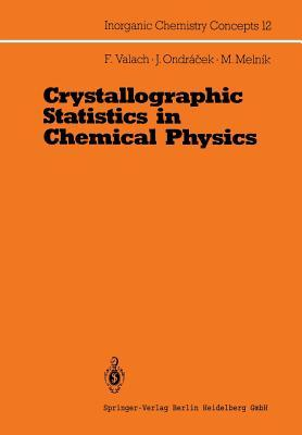 Crystallographic Statistics in Chemical Physics: An Approach to Statistical Evaluation of Internuclear Distances in Transition Element Compounds  by  Fedor Valach