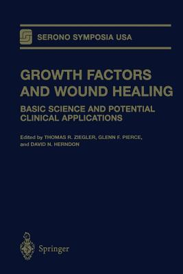 Growth Factors and Wound Healing: Basic Science and Potential Clinical Applications  by  Thomas R. Ziegler
