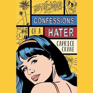 Confessions of a Hater Caprice Crane