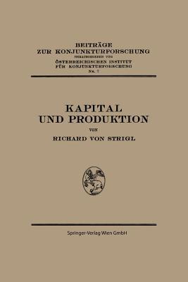 Kapital Und Produktion Richard von Strigl