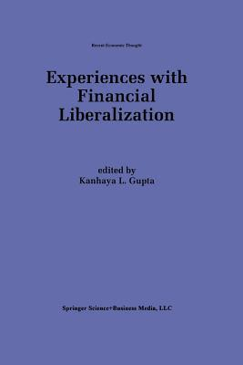 Experiences with Financial Liberalization Kanhaya L. Gupta