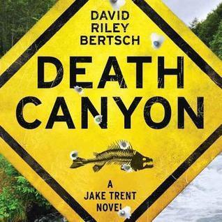 Death Canyon: A Jake Trent Novel David R. Bertsch