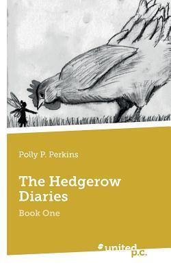 The Hedgerow Diaries  by  Polly P. Perkins