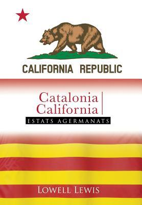 Catalonia I California: Estats Agermanats  by  Lowell Lewis