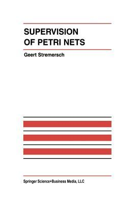 Supervision of Petri Nets  by  Geert Stremersch