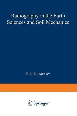 Radiography in the Earth Sciences and Soil Mechanics E L Krinitzsky