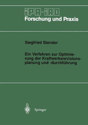 Ein Verfahren Zur Optimierung Der Kraftwerksrevisionsplanung Und -Durchfuhrung Siegfried Stender