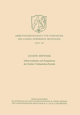 Selbstverstandnis Und Perspektiven Des Zweiten Vatikanischen Konzils  by  Joseph Höffner