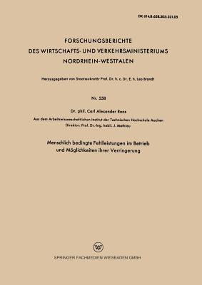 Menschlich Bedingte Fehlleistungen Im Betrieb Und Moglichkeiten Ihrer Verringerung Carl Alexander Roos