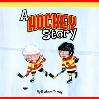 A Hockey Story Richard Torrey