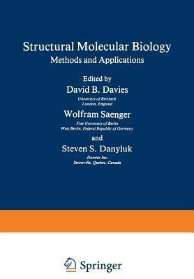 Structural Molecular Biology: Methods and Applications  by  David Davies