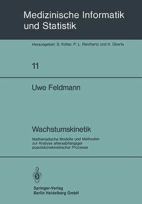 Wachstumskinetik: Mathematische Modelle Und Methoden Zur Analyse Altersabhangiger Populationskinetischer Prozesse  by  U. Feldmann