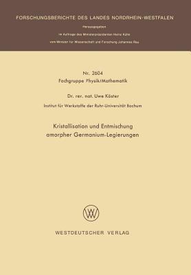 Kristallisation Und Entmischung Amorpher Germanium-Legierungen Uwe Koster