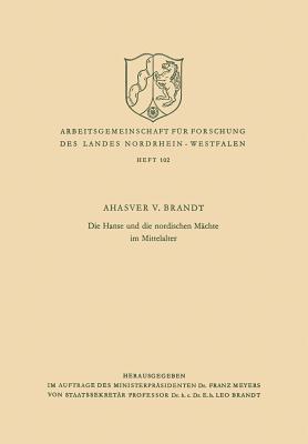 Die Hanse Und Die Nordischen Machte Im Mittelalter Ahasver ?Von? Brandt