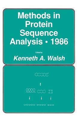 Methods in Protein Sequence Analysis . 1986  by  Kenneth A Walsh