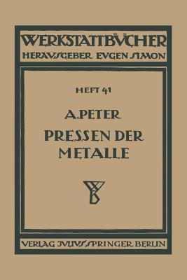Das Pressen Der Metalle  by  August Peter
