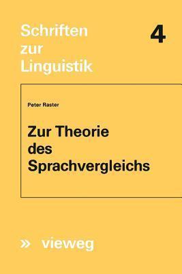 Zur Theorie Des Sprachvergleichs  by  Peter Raster