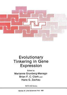 Evolutionary Tinkering in Gene Expression M Grunberg-Manago