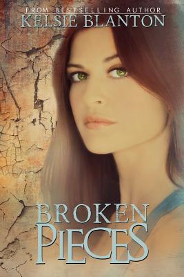 Broken Pieces Kelsie Blanton