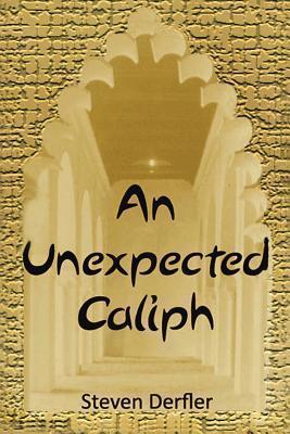 An Unexpected Caliph  by  Steven Derfler