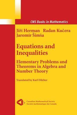 Equations and Inequalities: Elementary Problems and Theorems in Algebra and Number Theory Jiří Herman