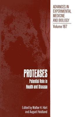 Proteases: Potential Role in Health and Disease  by  Walter H Horl