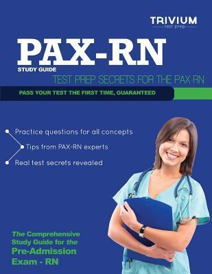 Pax RN Study Guide: Test Prep Secrets for the Pax RN  by  Trivium Test Prep