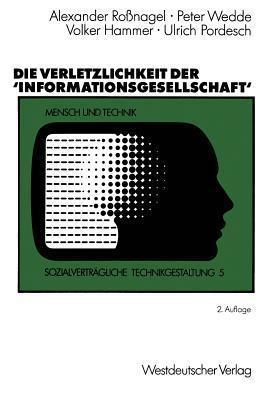 Die Verletzlichkeit Der Informationsgesellschaft Alexander Roßnagel