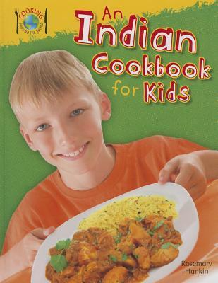 An Indian Cookbook for Kids  by  Rosemary Hankin