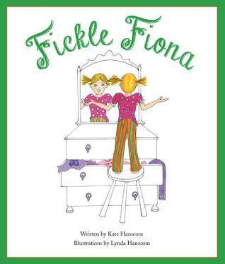 Fickle Fiona  by  Kate Hanscom
