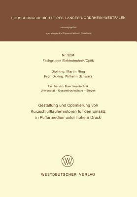 Gestaltung Und Optimierung Von Kurzschlusslaufermotoren Fur Den Einsatz in Puffermedien Unter Hohem Druck  by  Martin Ring