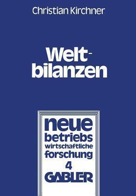 Weltbilanzen: Probleme Der Internationalen Konzernrechnungslegung  by  Christian Kirchner