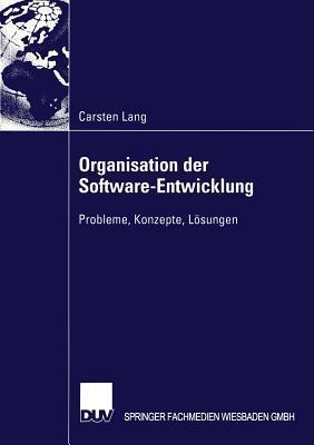 Organisation Der Software-Entwicklung: Probleme, Konzepte, Losungen Carsten Lang