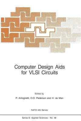 Computer Design AIDS for VLSI Circuits P. Antognetti