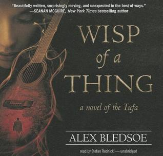 Wisp of a Thing Alex Bledsoe