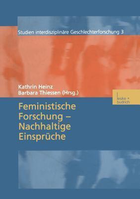 Feministische Forschung Nachhaltige Einspruche Kathrin Heinz