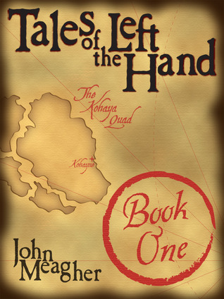 Tales of the Left Hand, Book 1 John  Meagher