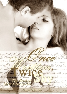 Once Written, Twice Shy (The Broken Men Chronicles, #1)  by  Carey Decevito