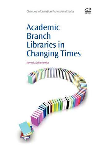 Academic Branch Libraries in Changing Times Nevenka Zdravkovska