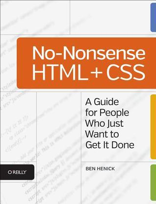 No-Nonsense HTML and CSS  by  Ben Henick