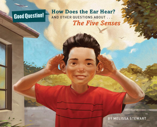 How Does the Ear Hear?: And Other Questions about The Five Senses Melissa Stewart