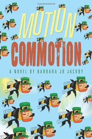 Motion Commotion Barbara J.B. Jacoby